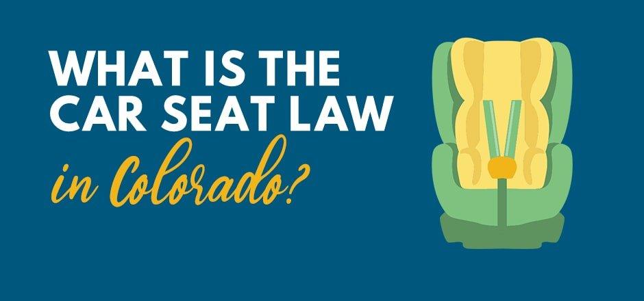 Car Seat Laws in Colorado