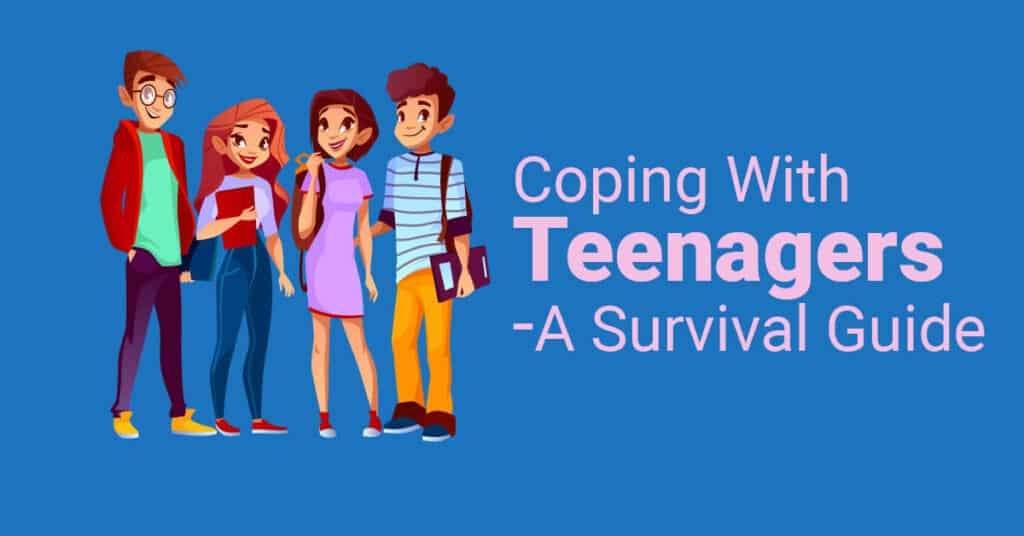 Coping With Teenagers - A Survival Guide